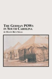 For more details about German POWs in SC, we recommend The German POWs in South Carolina by Deann Bice Segal.